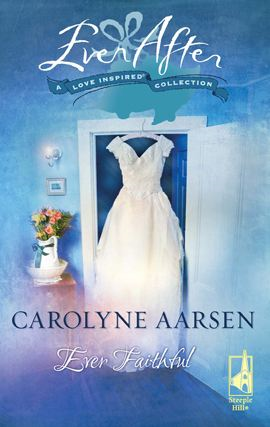 Ever Faithful By: Carolyne Aarsen