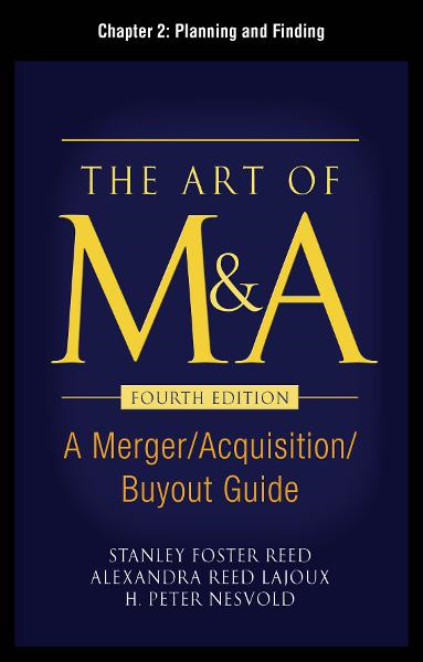 The Art of M&A, Fourth Edition, Chapter 2 - Planning and Finding