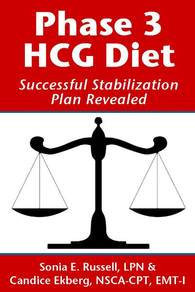 Phase 3 HCG Diet: Successful Stabilization Plan Revealed By: Sonia E Russell,Candice Ekberg