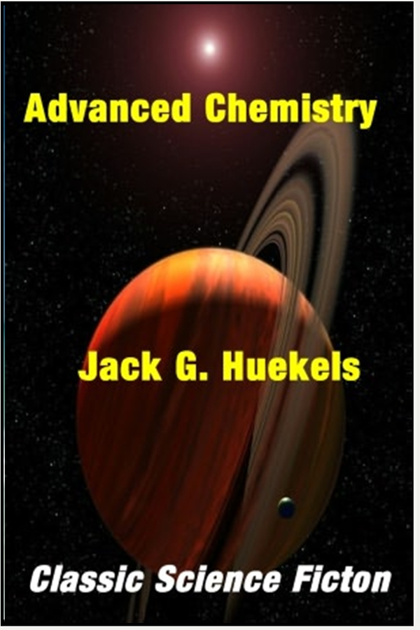 Advanced Chemistry By: Jack G. Huekels
