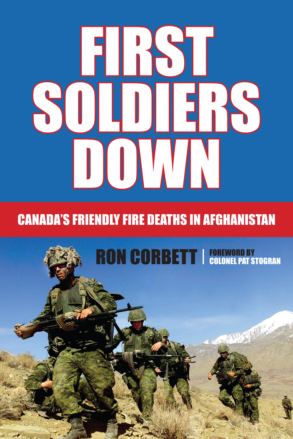 First Soldiers Down By: Ron Corbett