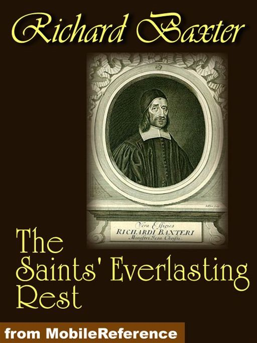 The Saints Everlasting Rest (Mobi Classics)