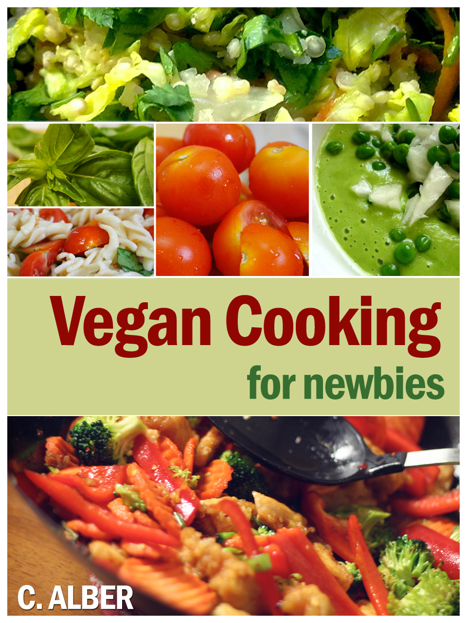 Vegan Cooking for Newbies By: C ALBER