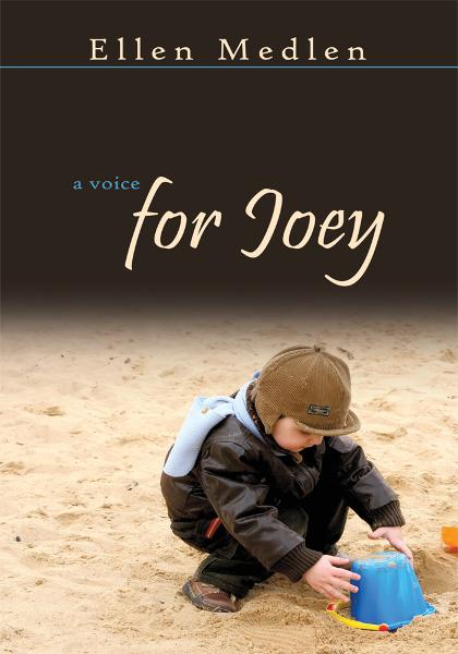 A Voice for Joey By: Ellen Medlen
