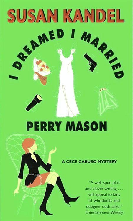 I Dreamed I Married Perry Mason By: Susan Kandel