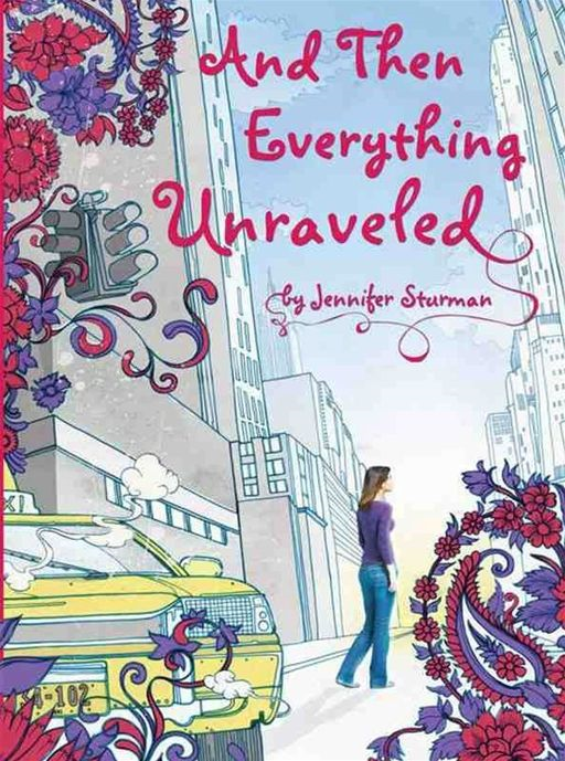 And Then Everything Unraveled By: Jennifer Sturman