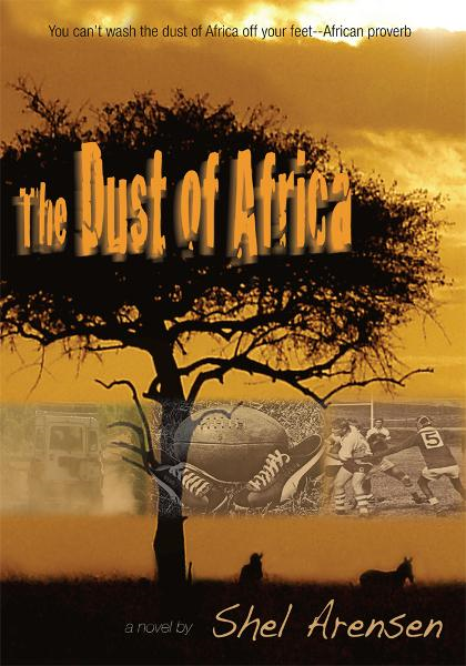 The Dust of Africa By: Shel Arensen