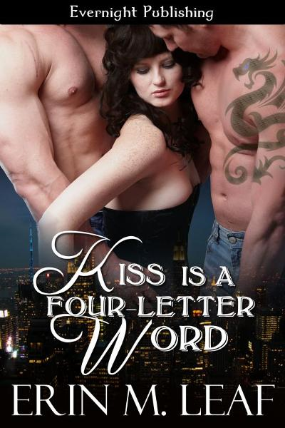 Kiss Is A Four-Letter Word By: Erin M. Leaf