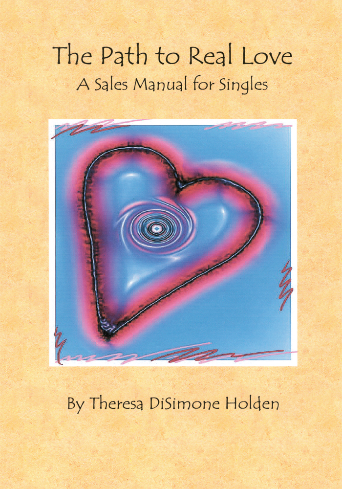 The Path to Real Love, A Sales Manual for Singles