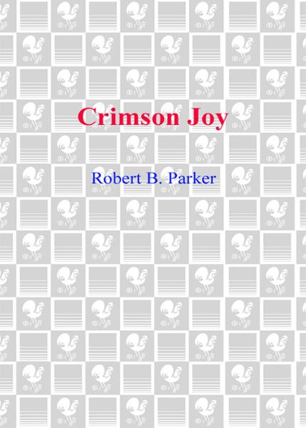Crimson Joy By: Robert B. Parker
