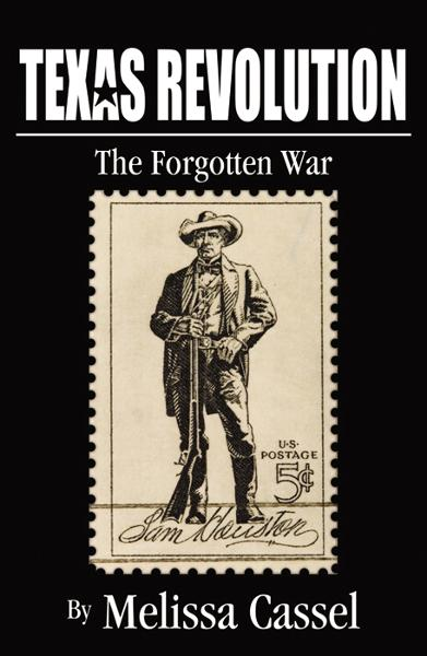 Texas Revolution: The Forgotten War