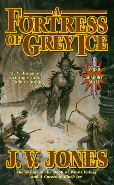 A Fortress of Grey Ice By: J. V. Jones
