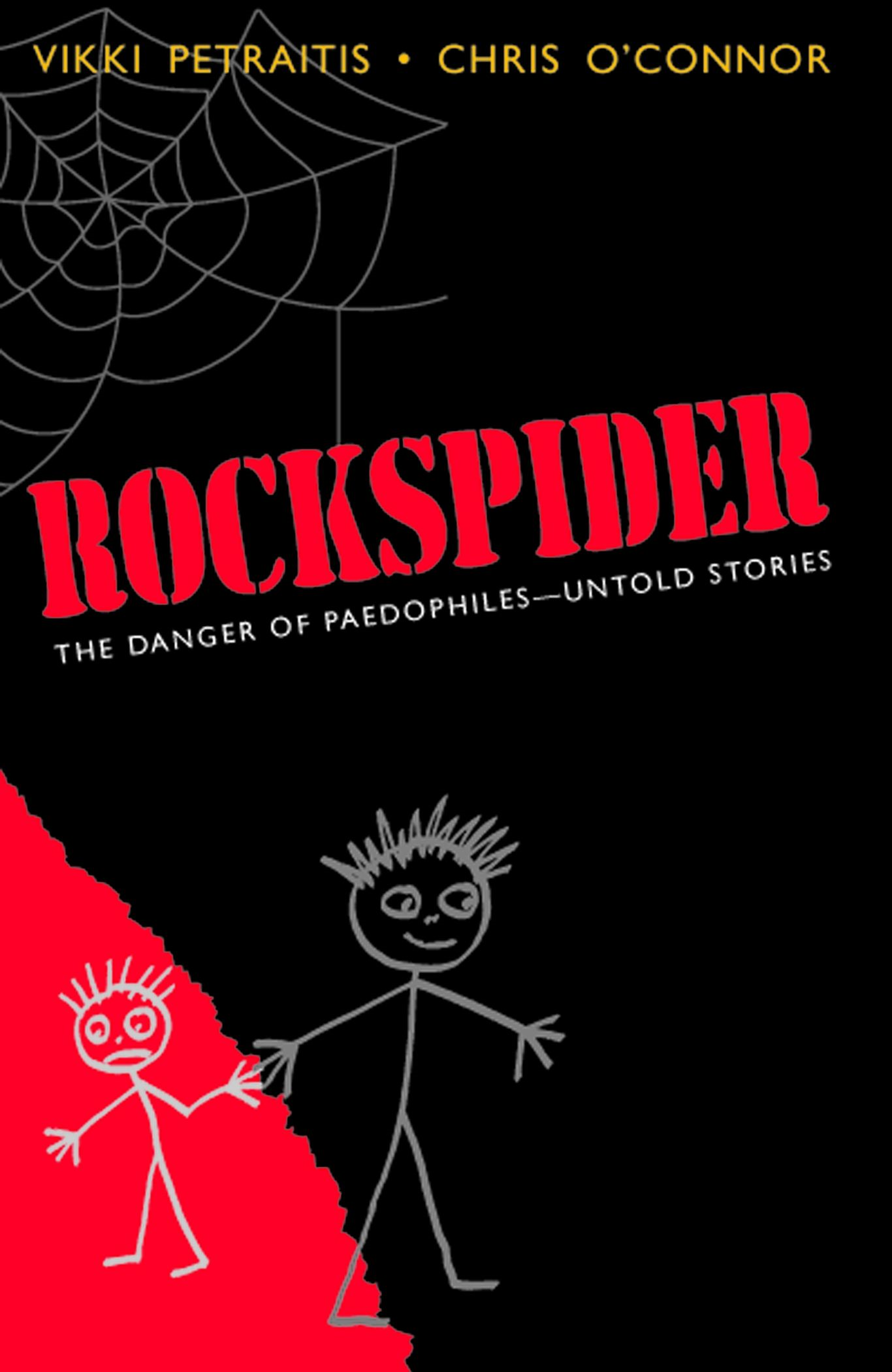 Rockspider: The Danger of Paedophiles - Untold Stories By: Vikki Petraitis