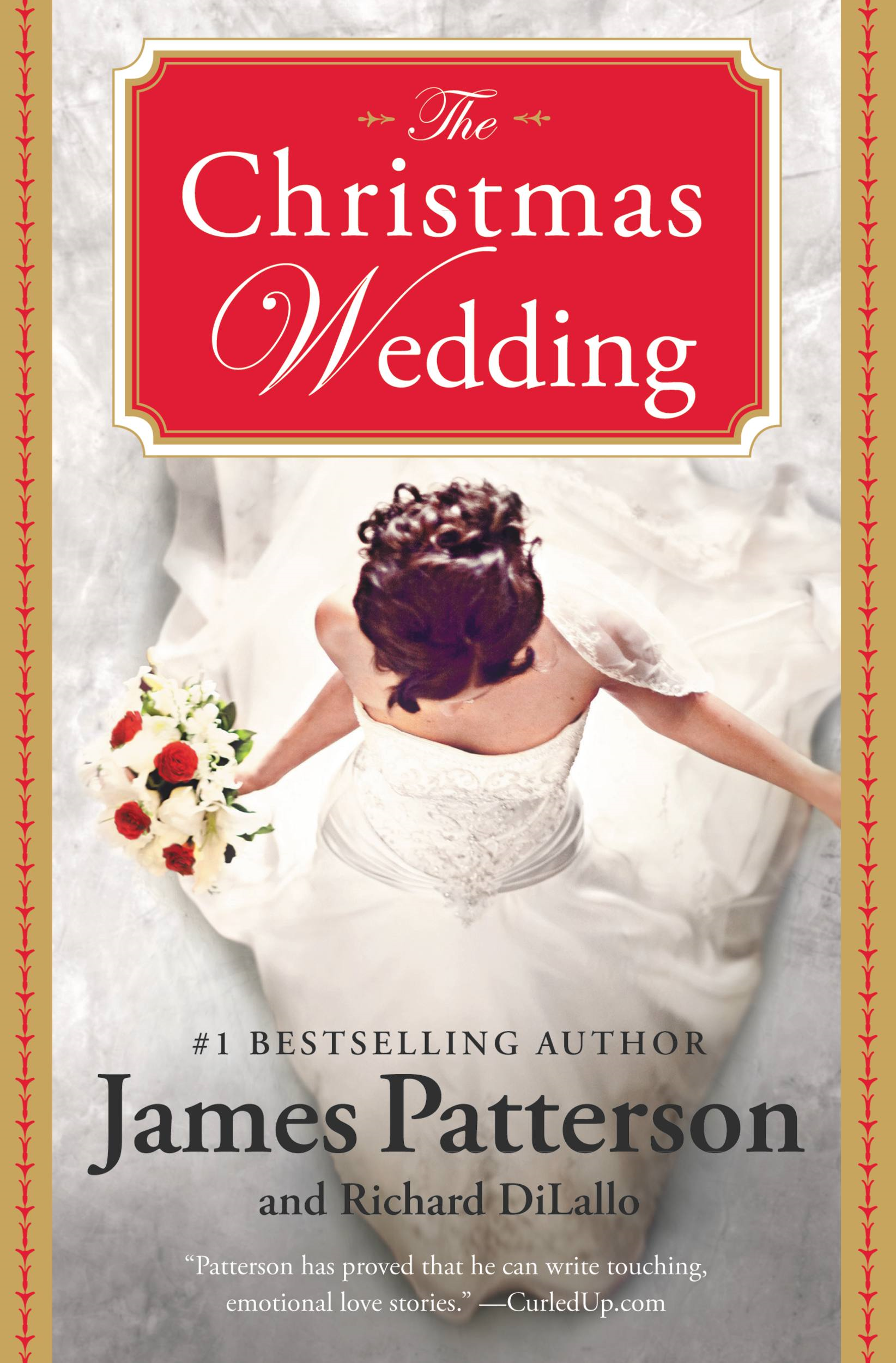 The Christmas Wedding By: James Patterson,Richard DiLallo