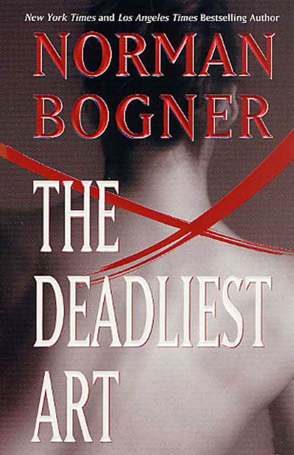 The Deadliest Art By: Norman Bogner