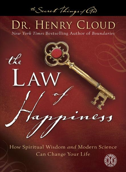 The Law of Happiness By: Dr. Henry Cloud, Dr.