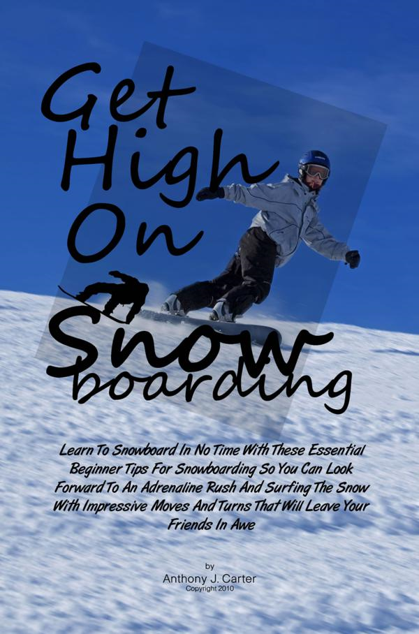 Get High On Snowboarding