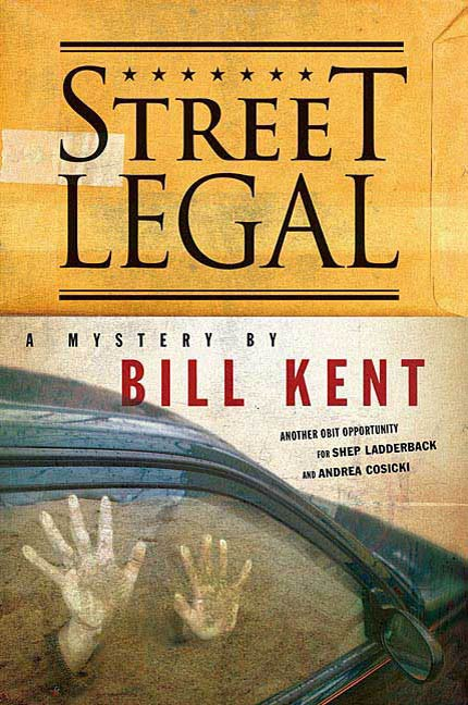 Street Legal By: Bill Kent
