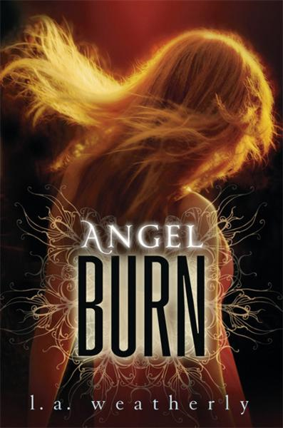 Angel Burn By: Weatherly, L. A.