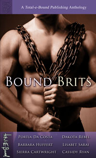 Bound Brits By: Barbara Huffert,Cassidy Ryan,Dakota Rebel,Lisabet Sarai,Portia Da Costa,Sierra Cartwright