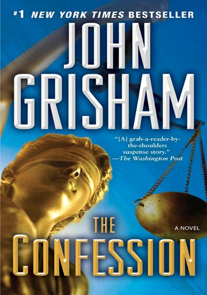 The Confession: A Novel By: John Grisham