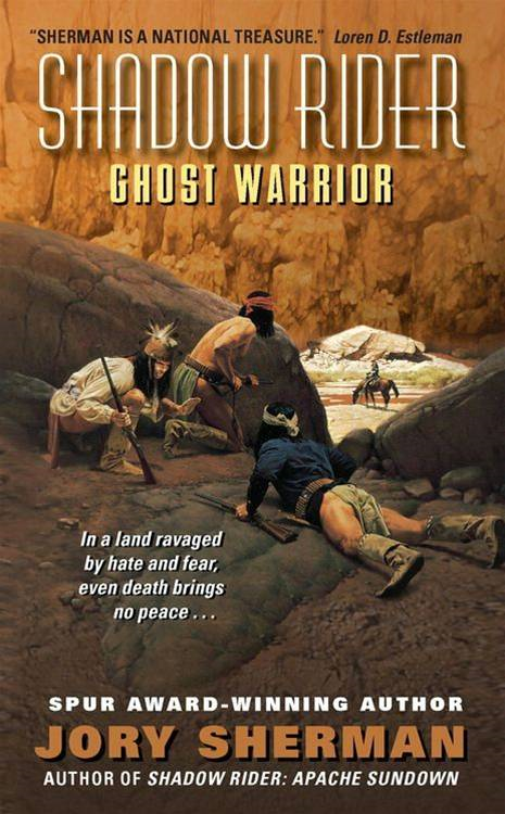 Shadow Rider: Ghost Warrior By: Jory Sherman