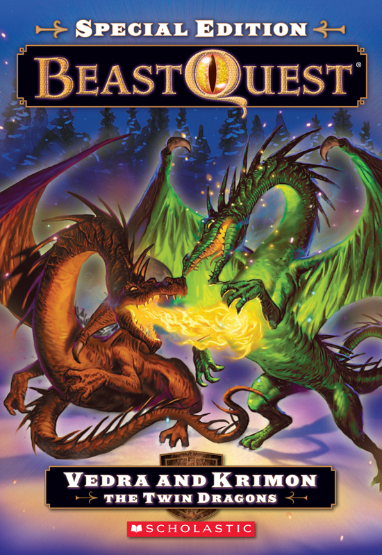 Beast Quest Special Edition #2: Vedra and Krimon the Twin Dragons By: Adam Blade,Ezra Tucker