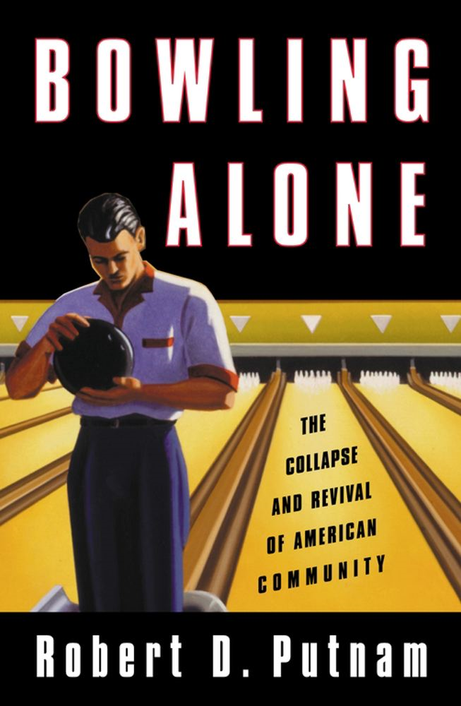 Bowling Alone By: Robert D. Putnam