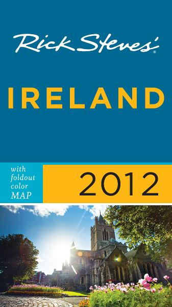 Rick Steves' Ireland 2012 By: Pat O'Connor,Rick Steves