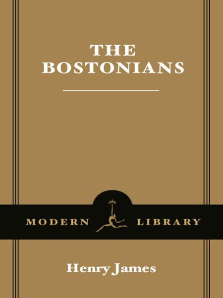 The Bostonians By: Henry James