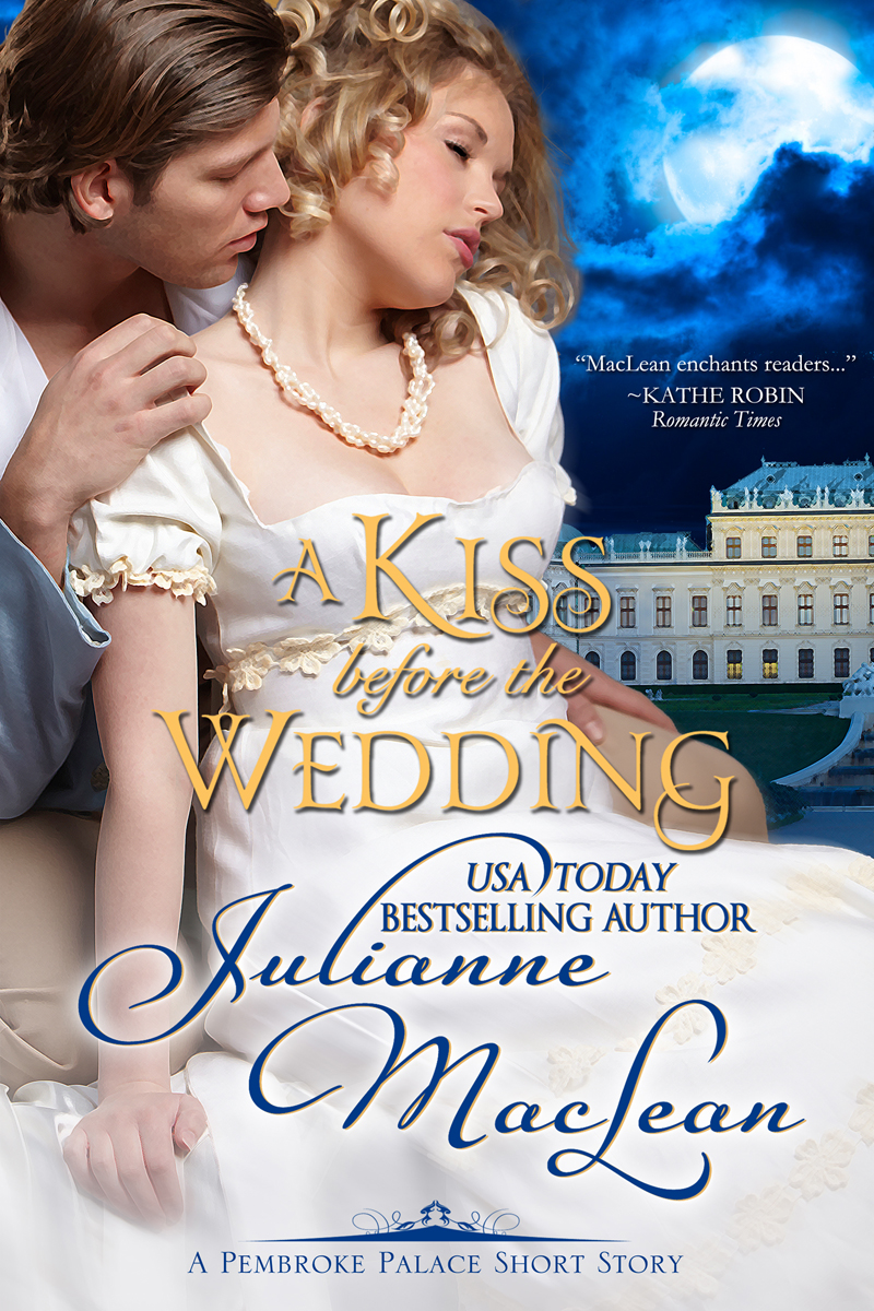 A Kiss Before the Wedding By: Julianne MacLean