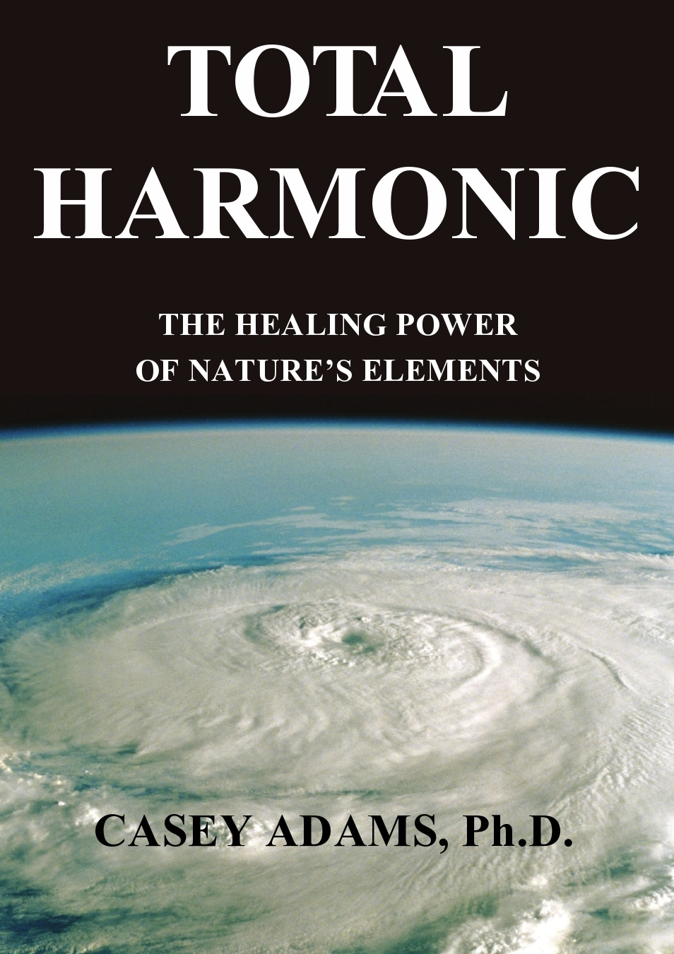 Total Harmonic: The Healing Power of Natures Elements