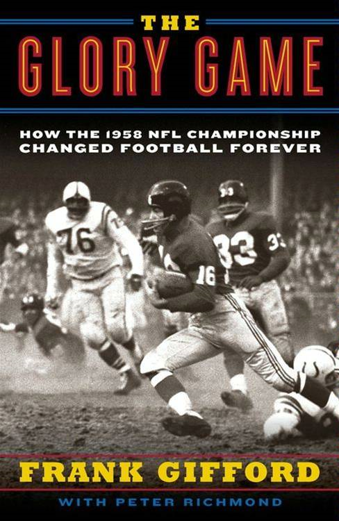 The Glory Game By: Frank Gifford,Peter Richmond