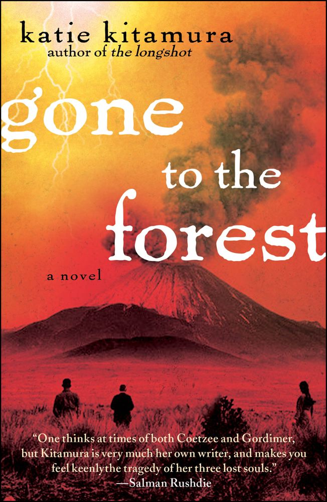 Gone to the Forest By: Katie Kitamura