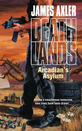 Arcadian's Asylum By: James Axler