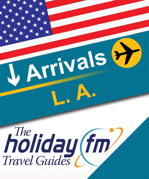 Holiday FM Guide to Los Angeles By: Holiday FM