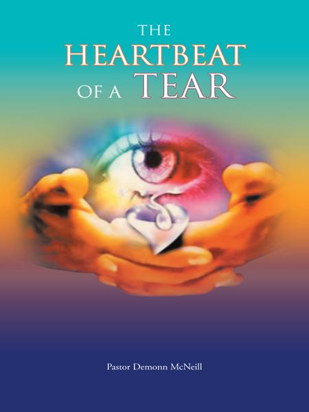 THE HEARTBEAT OF A TEAR