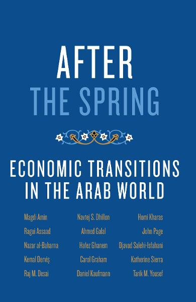 After the Spring:Economic Transitions in the Arab World