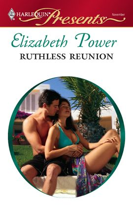 Ruthless Reunion By: Elizabeth Power