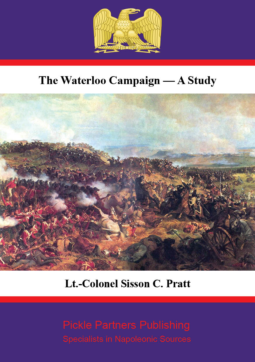 The Waterloo Campaign — A Study [Illustrated Edition]