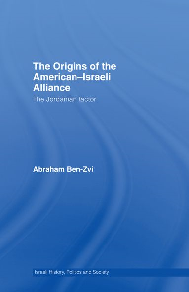 The Origins of the American-Israeli Alliance