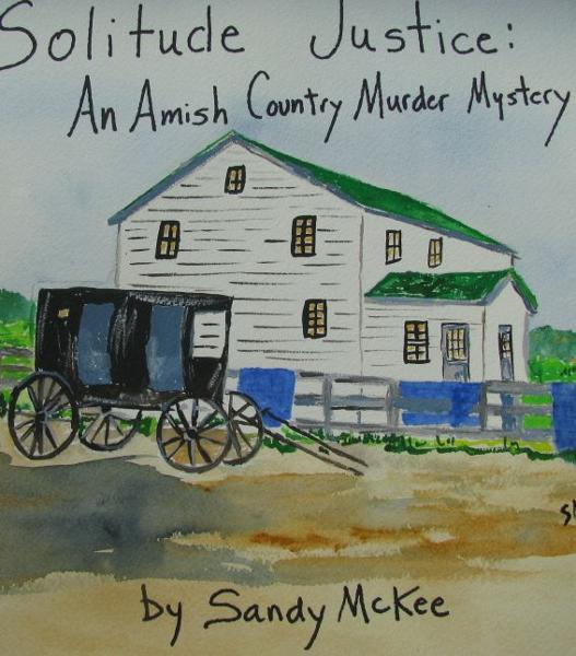 Solitude Justice: An Amish Country Murder Mystery-4th in Amish Country Murder Mysteries Series