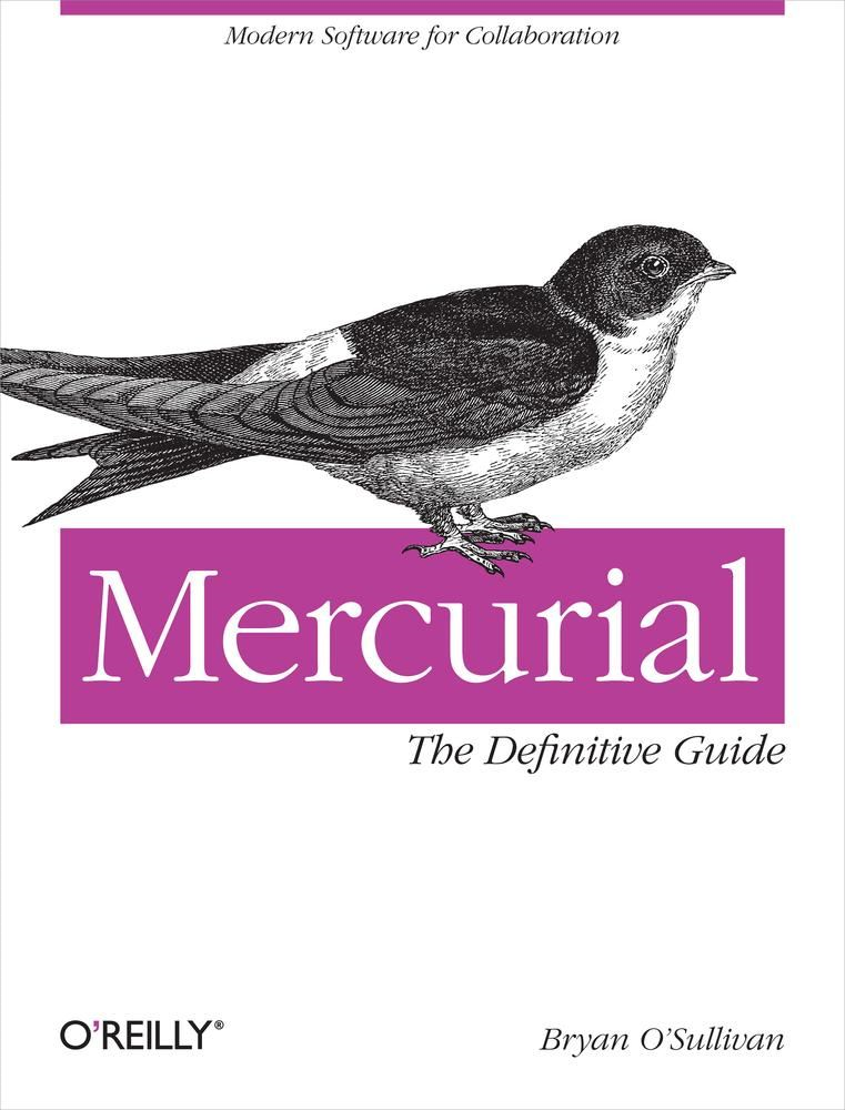 Mercurial: The Definitive Guide By: Bryan O'Sullivan