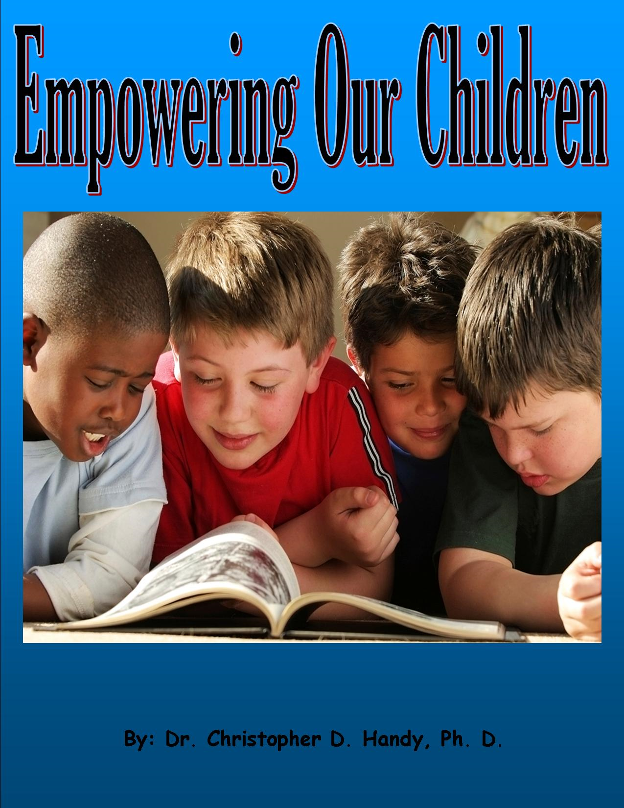 Empowering Our Children By: Christopher Handy
