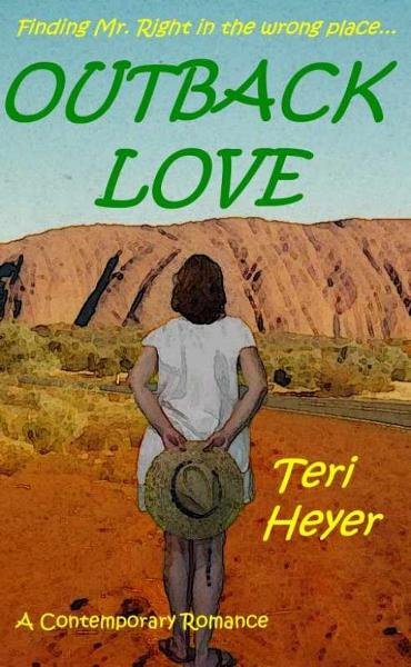 Outback Love By: Teri Heyer