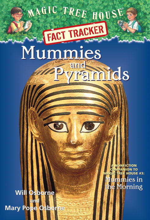 Magic Tree House Fact Tracker #3: Mummies and Pyramids By: Mary Pope Osborne,Sal Murdocca,Will Osborne