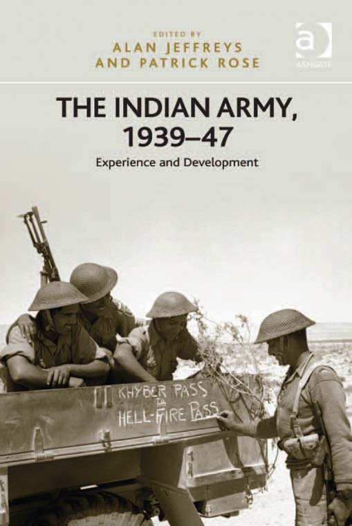 The Indian Army, 193947 By: Alan Jeffreys and Patrick Rose