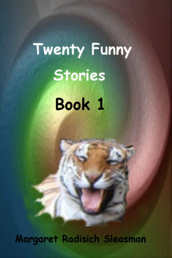 Twenty Funny Stories, Book 1 By: Margaret Radisich Sleasman