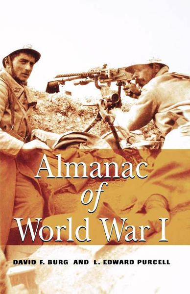 Almanac of World War I By: David F. Burg,L. Edward Purcell
