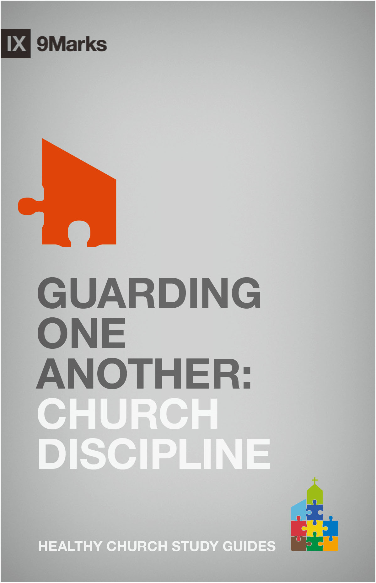 Guarding One Another: Church Discipline By: Bobby Jamieson